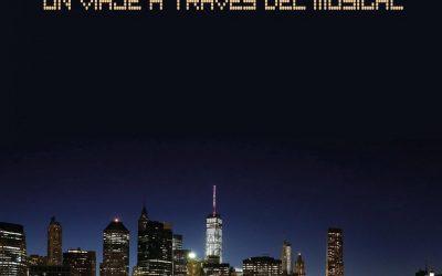 MOMENTOS DE BROADWAY, UN VIAJE A TRAVÉS DEL MUSICAL